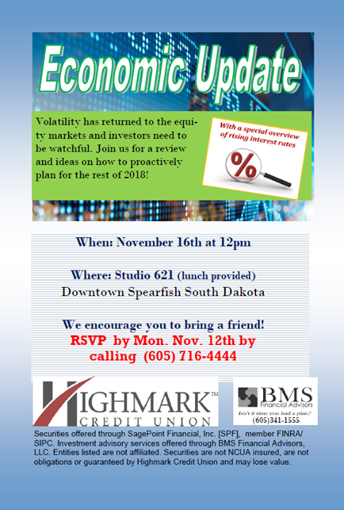 We're excited to partner with BMS Financial Advisors, LLC for an Economic Update on Friday, November 16 in downtown Spearfish. Lunch will be provided, so bring a friend and join us at Studio 621 for ideas on how to plan for the rest of 2018!