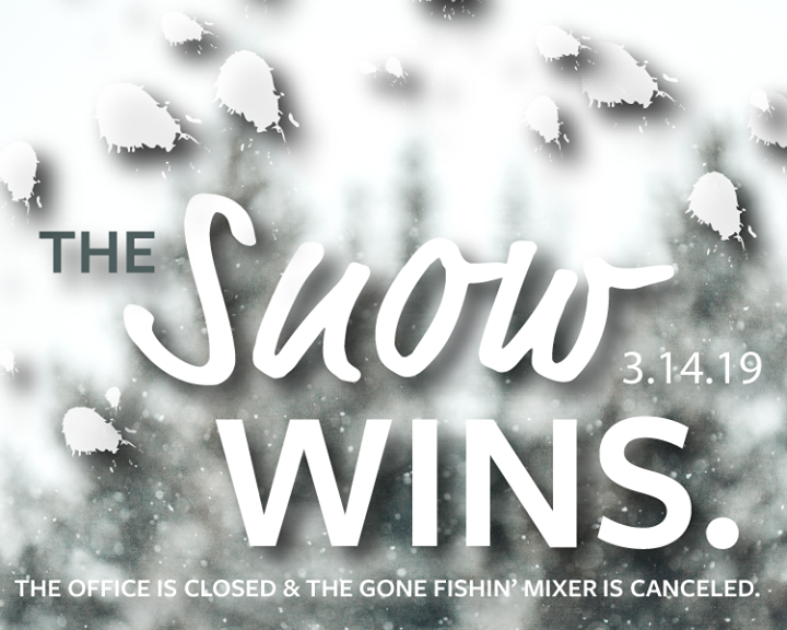 Due to the pesky weather, the Spearfish Chamber office will be closed today (3.14). The Gone Fishin' Mixer is canceled and the Knowledge at Noon is postponed until next Wednesday.  Stay warm and safe.