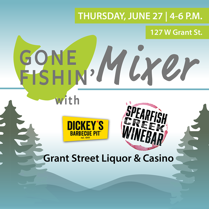 Thursday is our June Gone Fishin' Mixer at Spearfish Creek Wine Bar, Grant Street Liquor & Casino with Dickey's Barbecue in Spearfish!  We hope to see you on the patio!